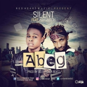 Silent - Abeg ft. Kay Switch